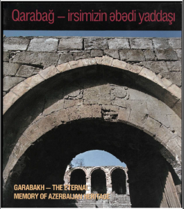 Garabakh the eternal memoty Azerbaijan heritage