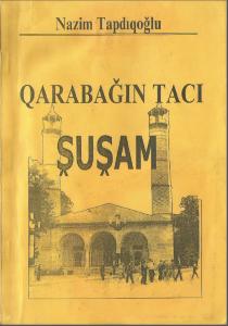 Nazim Tapdiqoglu Qarabagin taci Shusham