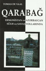 Qarabag. Ermenistan ve Azerbaycan sulh ve savash yollarinda